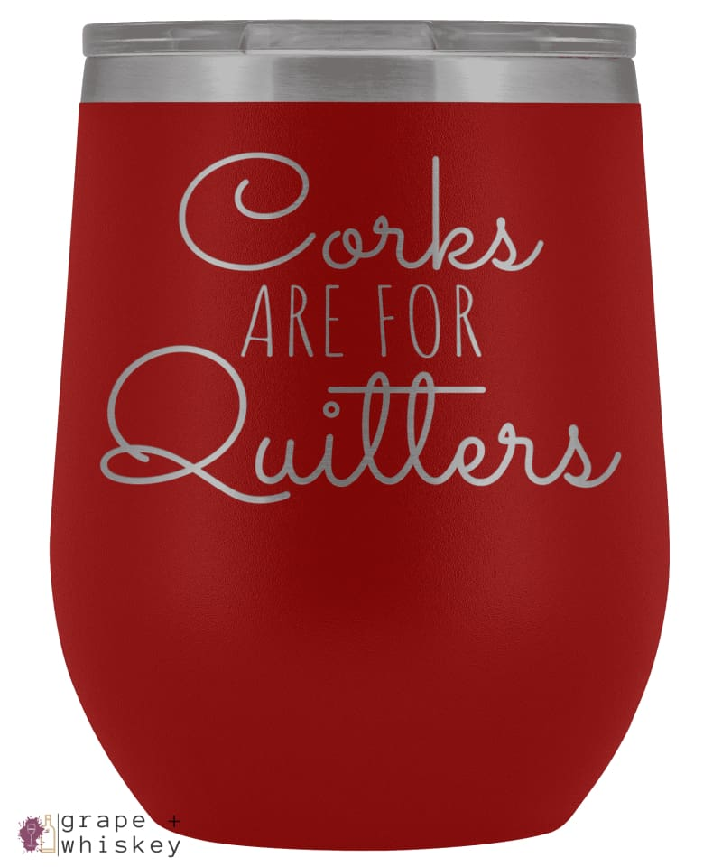 """Corks are for Quitters"" 12oz Stemless Wine Tumbler with Lid - Red - Grape and Whiskey"