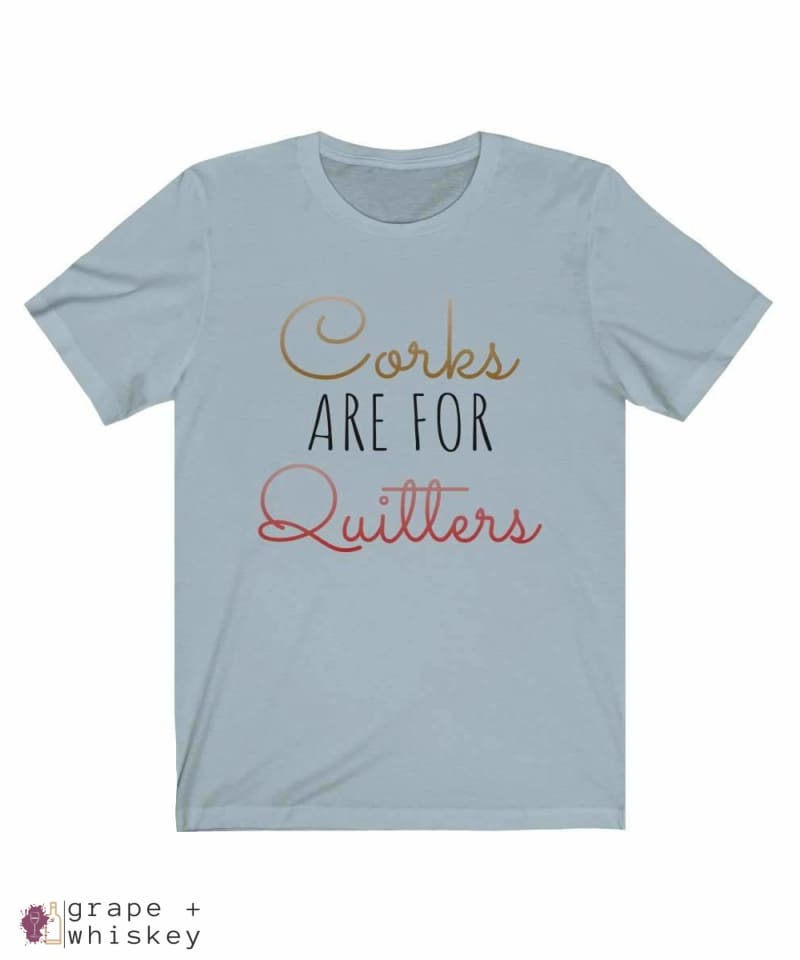 Corks Are For Quitters Short Sleeve Tee - Grape + Whiskey - grapeandwhiskey.com