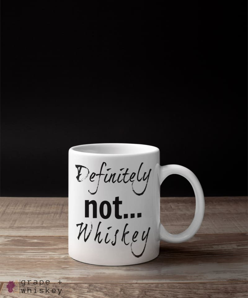 """Definitely NOT... Whiskey"" Funny Coffee Mug -  - Grape and Whiskey"