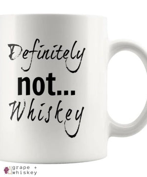 """Definitely NOT... Whiskey"" Funny Coffee Mug - Definitely NOT... Whiskey - Grape and Whiskey"
