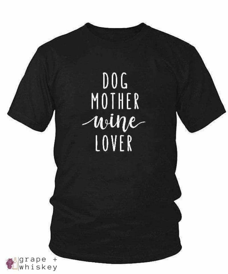 Dog Mother Wine Lover T-Shirt - Black / XXXL - Grape and Whiskey