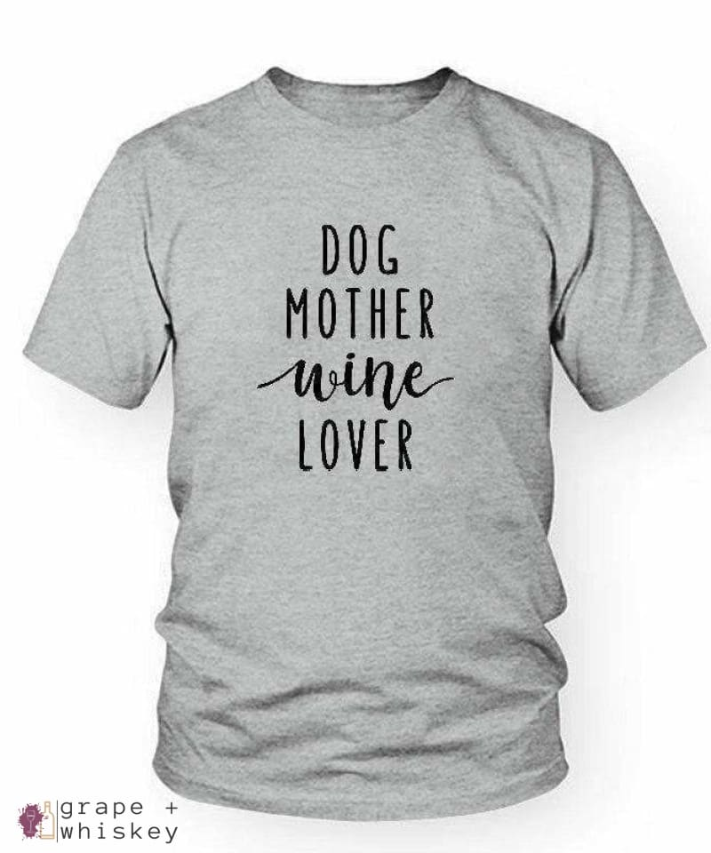 Dog Mother Wine Lover T-Shirt - Grey / XXXL - Grape and Whiskey