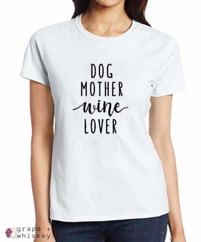 Dog Mother Wine Lover T-Shirt - White / XXXL - Grape and Whiskey
