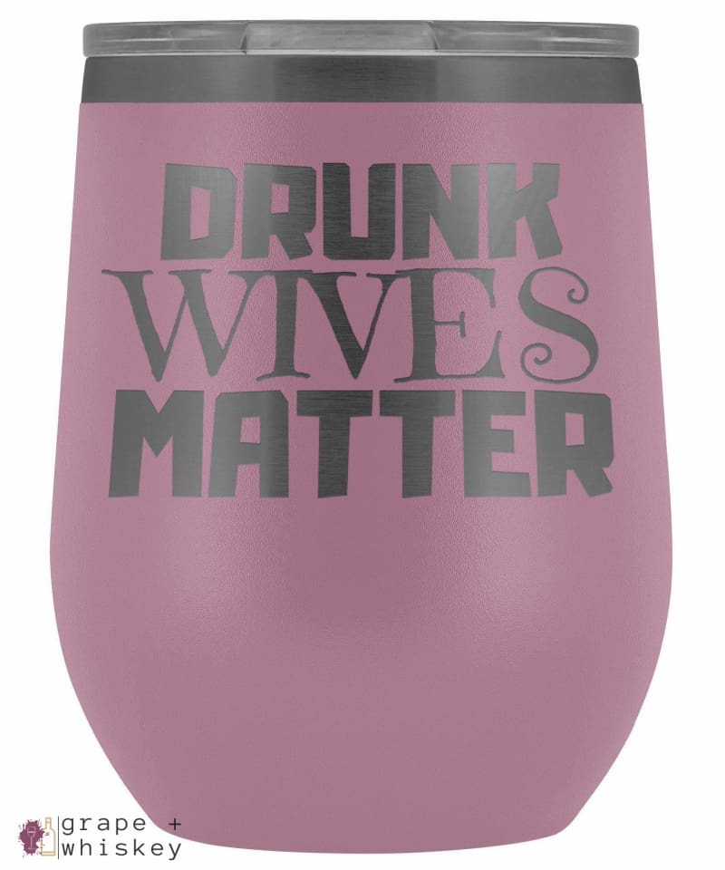 """Drunk Wives Matter"" 12oz Stemless Wine Tumbler with Lid - Light Purple - Grape and Whiskey"
