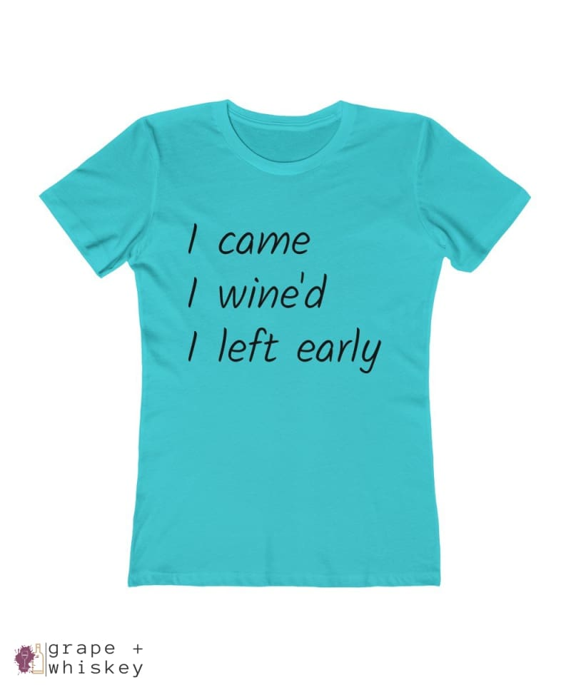 i came i wine'd i left early tee - Solid Tahiti Blue / 2XL - Grape and Whiskey