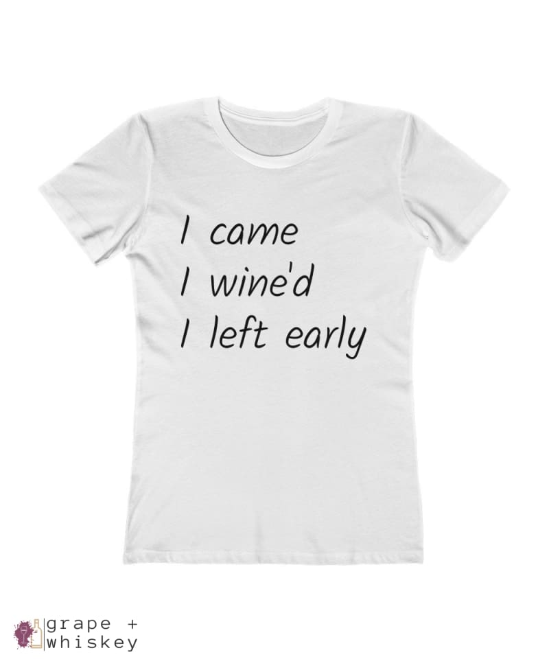 i came i wine'd i left early tee - Solid White / 2XL - Grape and Whiskey