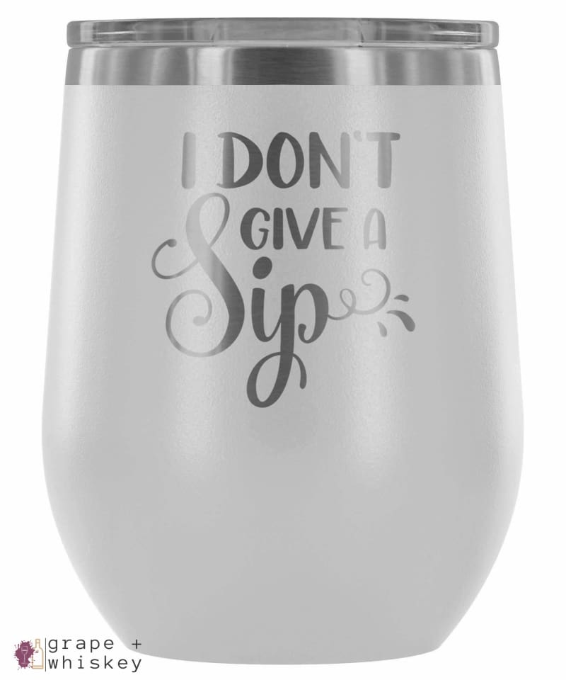 """I Don't Give a Sip"" 12oz Stemless Wine Tumbler with Lid - White - Grape and Whiskey"