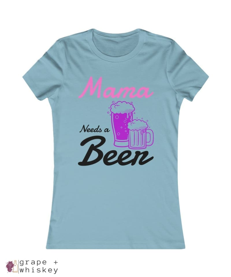 """Mama Needs a Beer"" Women's Favorite Slim-fit Tee - Baby Blue / 2XL - Grape and Whiskey"