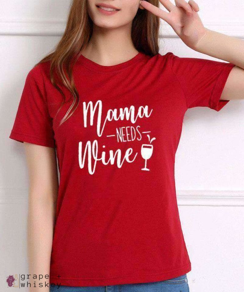 Mama NEEDS Wine Tee - Grape + Whiskey - grapeandwhiskey.com