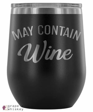 """May Contain Wine"" 12oz Stemless Wine Tumbler with Lid - Black - Grape and Whiskey"