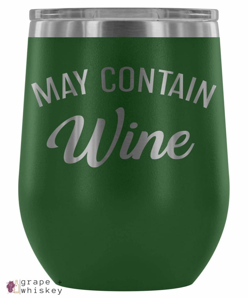 """May Contain Wine"" 12oz Stemless Wine Tumbler with Lid - Green - Grape and Whiskey"