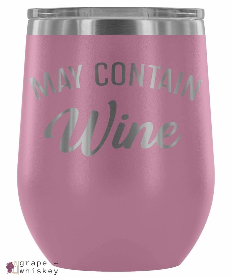 """May Contain Wine"" 12oz Stemless Wine Tumbler with Lid - Light Purple - Grape and Whiskey"