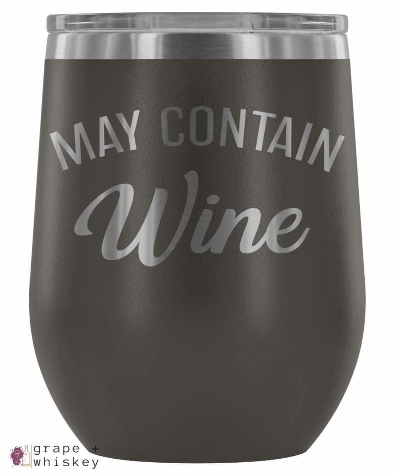 """May Contain Wine"" 12oz Stemless Wine Tumbler with Lid - Pewter - Grape and Whiskey"