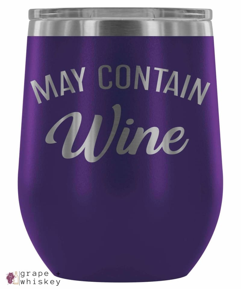 """May Contain Wine"" 12oz Stemless Wine Tumbler with Lid - Purple - Grape and Whiskey"