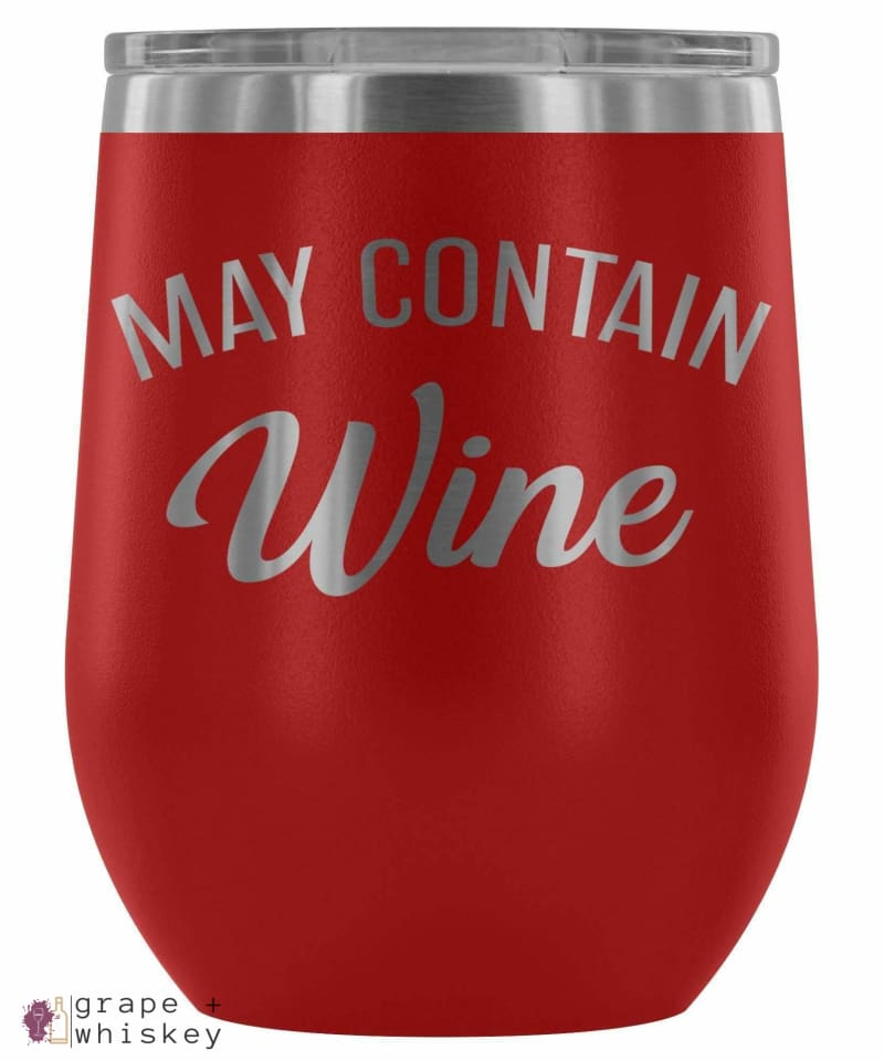"""May Contain Wine"" 12oz Stemless Wine Tumbler with Lid - Red - Grape and Whiskey"