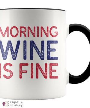 """Morning Wine Is Fine"" Wine Lovers Coffee Mug - Black - Grape and Whiskey"