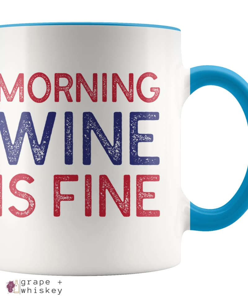 """Morning Wine Is Fine"" Wine Lovers Coffee Mug - Blue - Grape and Whiskey"