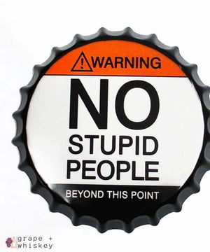 No Stupid People Beer Cap Wall Decor - Grape + Whiskey - grapeandwhiskey.com