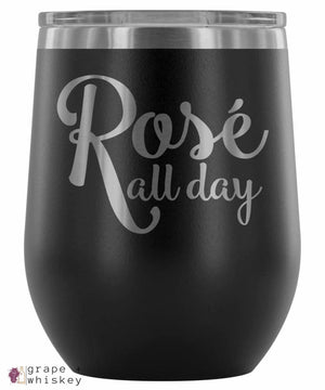 """Rose All Day"" 12oz Stemless Wine Tumbler with Lid - Black - Grape and Whiskey"