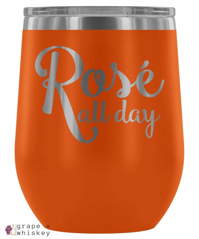 """Rose All Day"" 12oz Stemless Wine Tumbler with Lid - Orange - Grape and Whiskey"