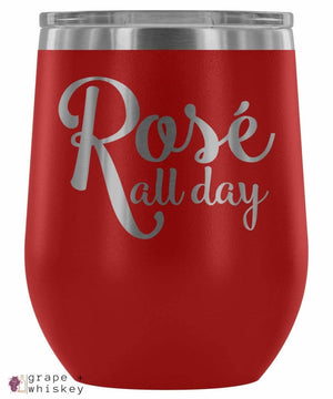 """Rose All Day"" 12oz Stemless Wine Tumbler with Lid - Red - Grape and Whiskey"