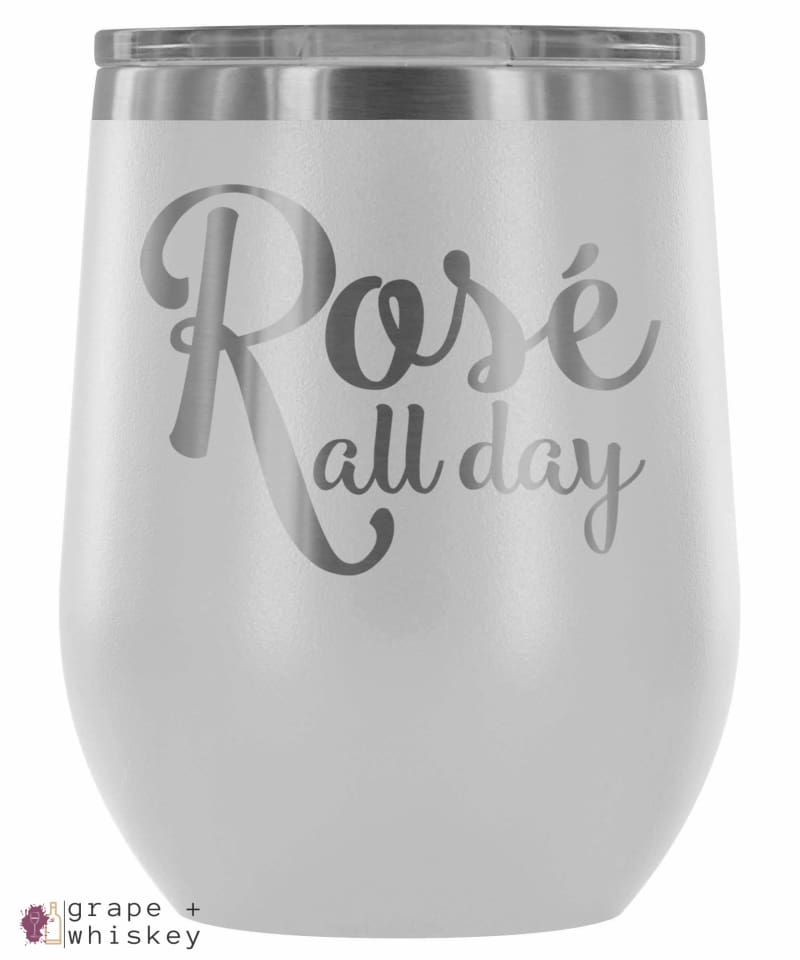 """Rose All Day"" 12oz Stemless Wine Tumbler with Lid - White - Grape and Whiskey"