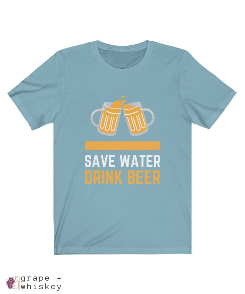 Save Water Drink Beer Short Sleeve T-shirt - Baby Blue / 2XL - Grape and Whiskey