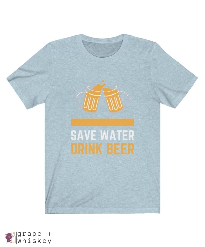 Save Water Drink Beer Short Sleeve T-shirt - Heather Ice Blue / 2XL - Grape and Whiskey