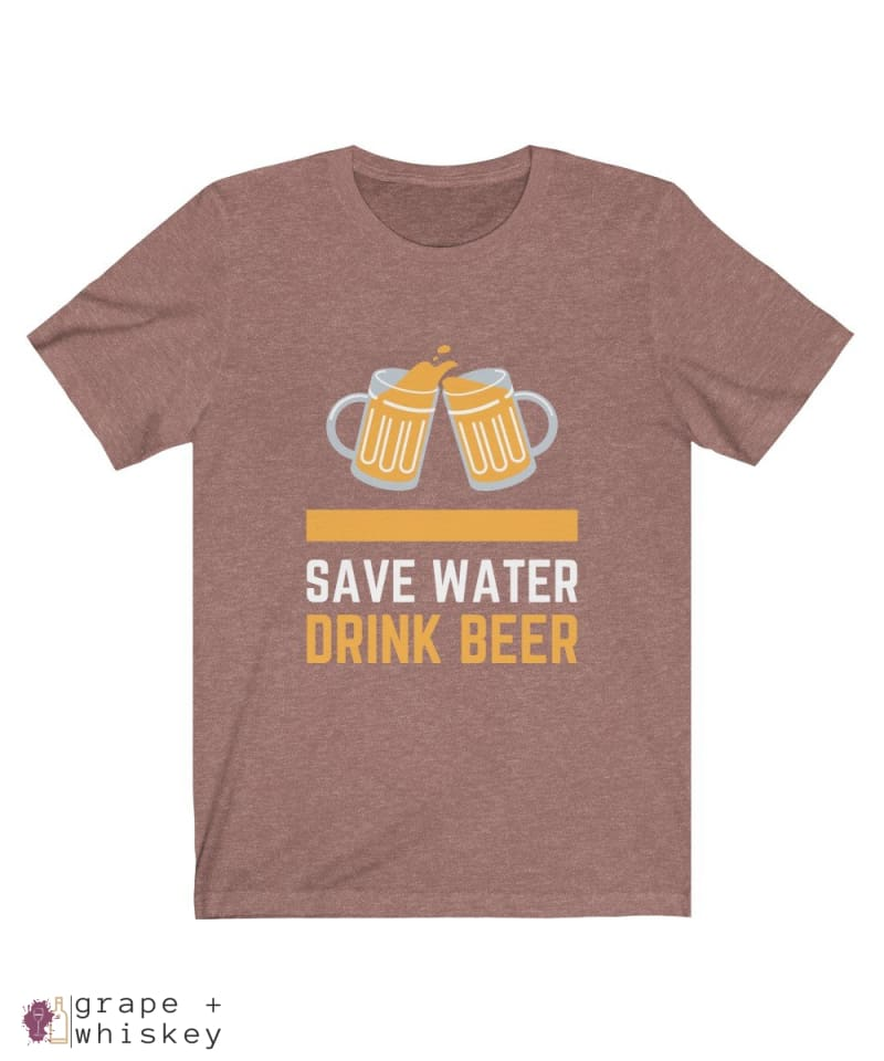 Save Water Drink Beer Short Sleeve T-shirt - Heather Mauve / 2XL - Grape and Whiskey
