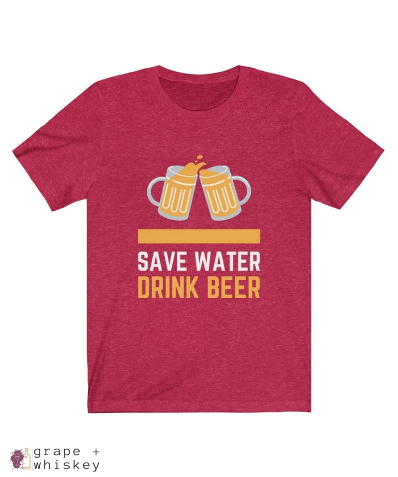 Save Water Drink Beer Short Sleeve T-shirt - Heather Red / 2XL - Grape and Whiskey