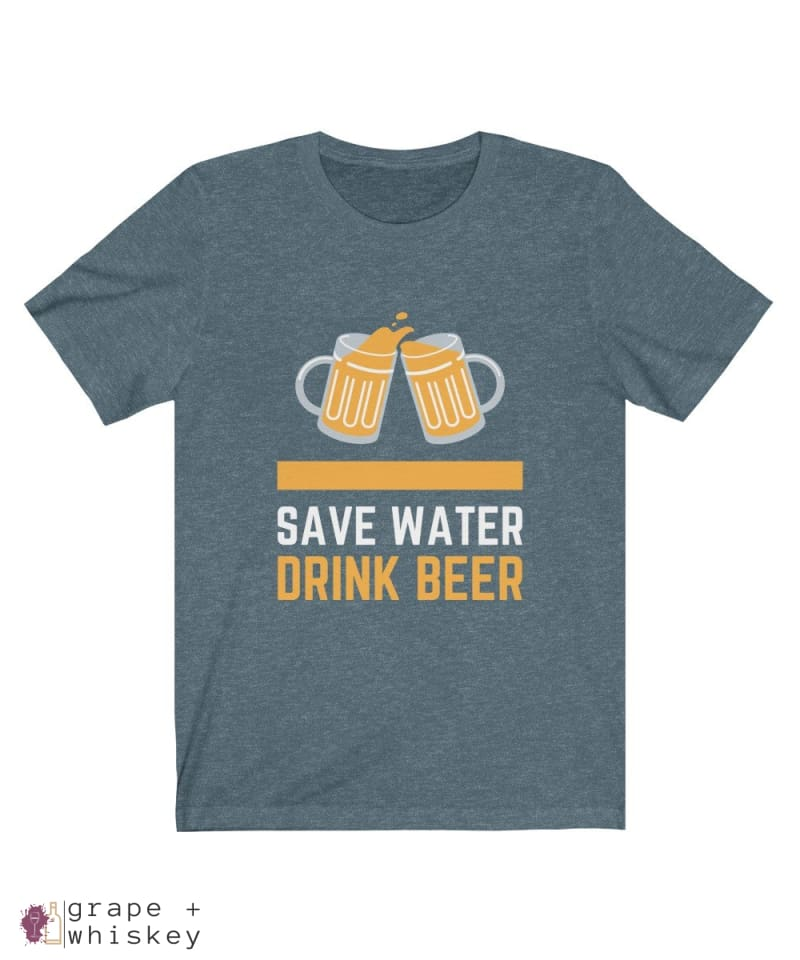 Save Water Drink Beer Short Sleeve T-shirt - Heather Slate / 2XL - Grape and Whiskey