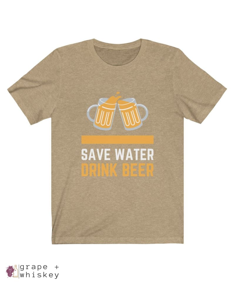 Save Water Drink Beer Short Sleeve T-shirt - Heather Tan / 2XL - Grape and Whiskey