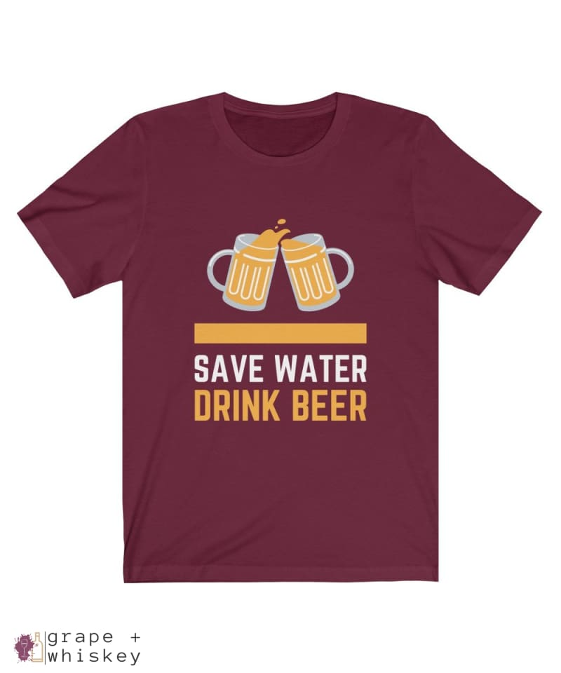 Save Water Drink Beer Short Sleeve T-shirt - Maroon / 2XL - Grape and Whiskey