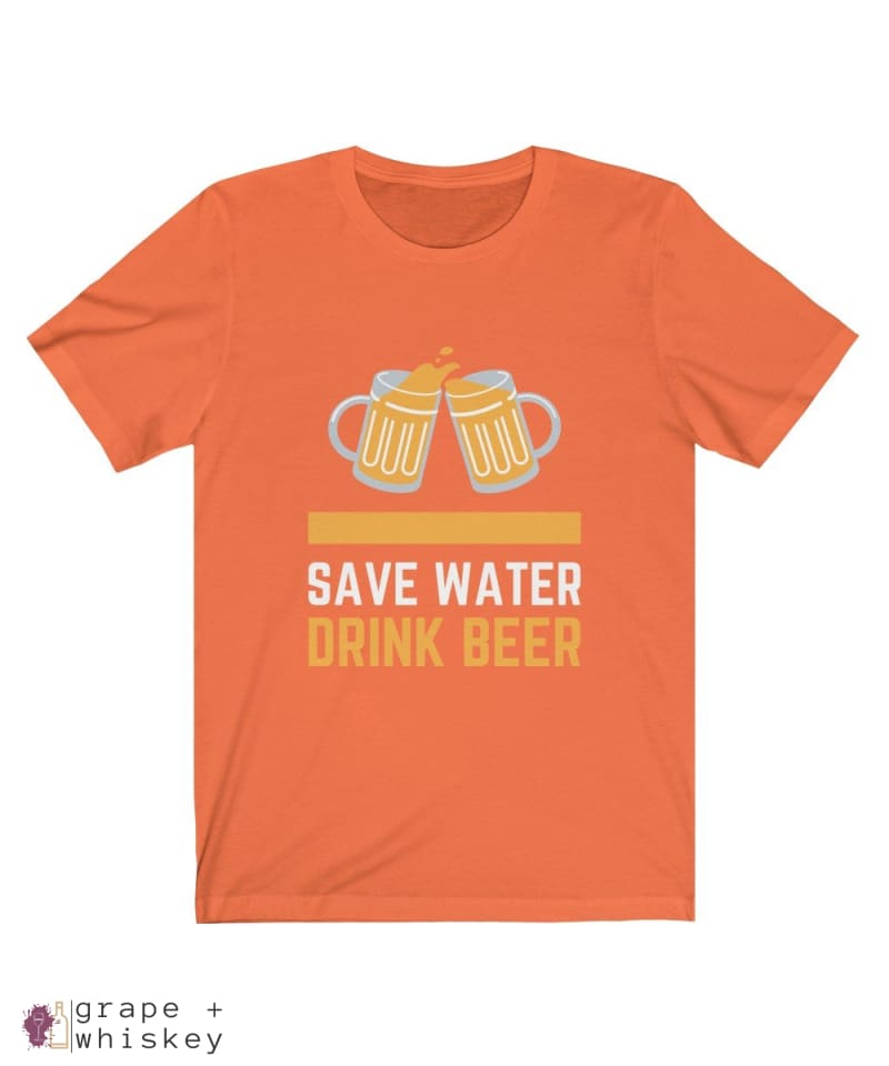 Save Water Drink Beer Short Sleeve T-shirt - Orange / 2XL - Grape and Whiskey