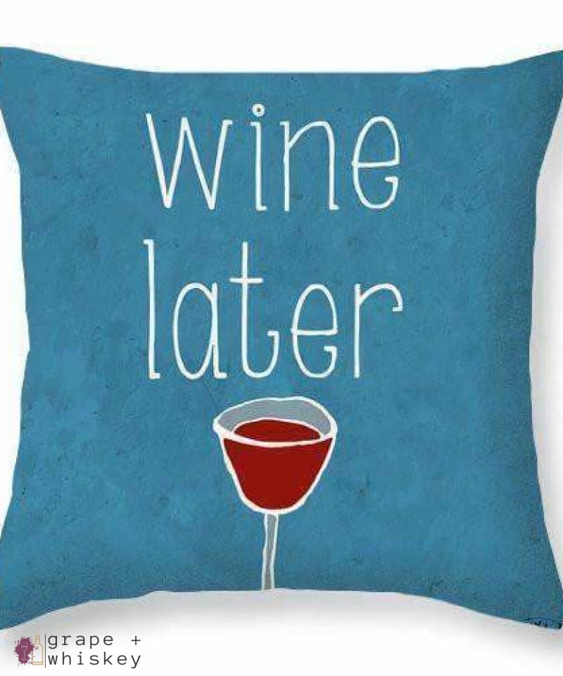 "Wine Later Throw Pillow - 26"" x 26"" / No - Grape and Whiskey"