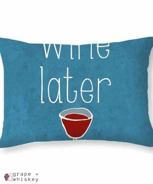 "Wine Later Throw Pillow - 20"" x 14"" / No - Grape and Whiskey"