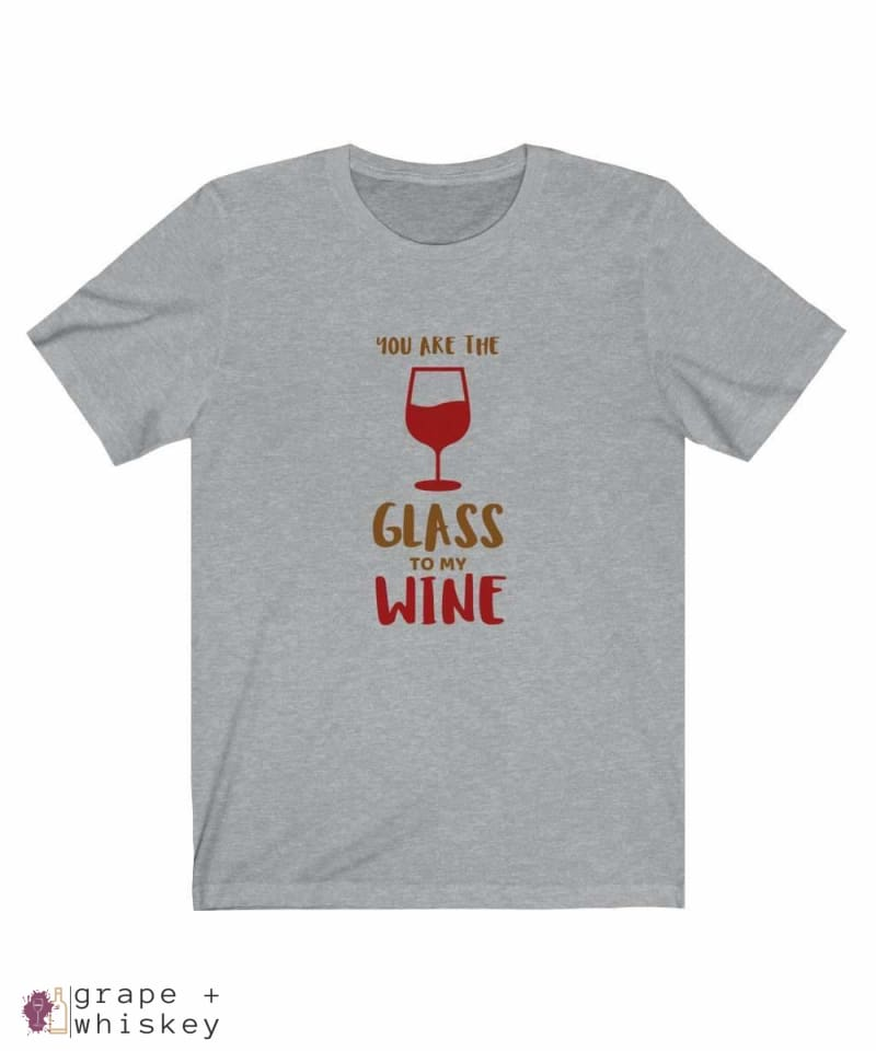 """You are the Glass to My Wine"" Short Sleeve Tee - Athletic Heather / 3XL - Grape and Whiskey"