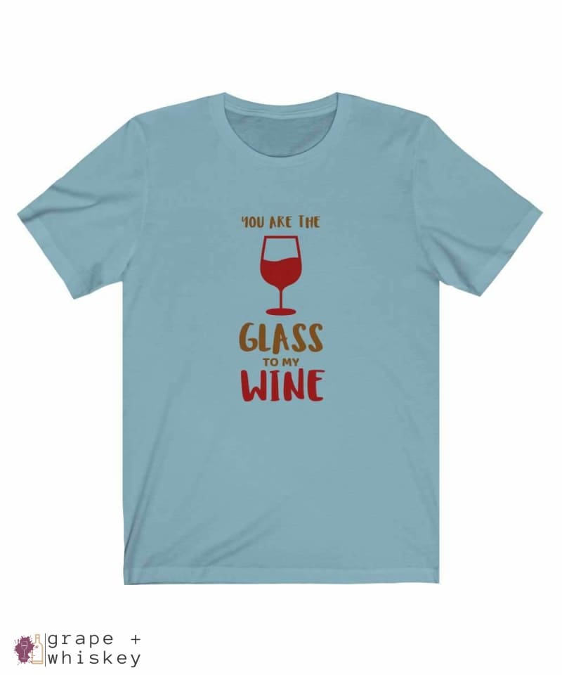 """You are the Glass to My Wine"" Short Sleeve Tee - Baby Blue / 3XL - Grape and Whiskey"
