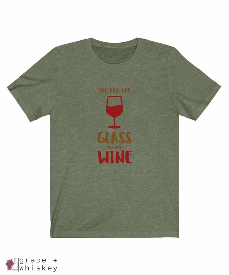 """You are the Glass to My Wine"" Short Sleeve Tee - Heather Olive / 3XL - Grape and Whiskey"