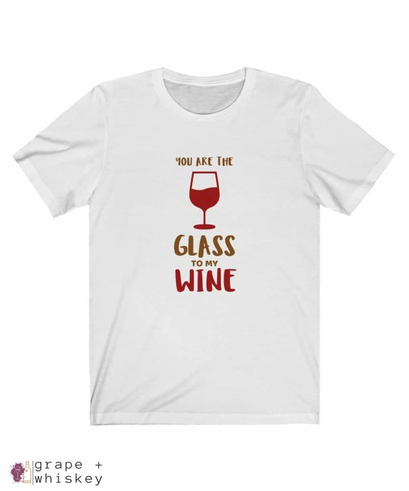 """You are the Glass to My Wine"" Short Sleeve Tee - Solid White Blend / 3XL - Grape and Whiskey"