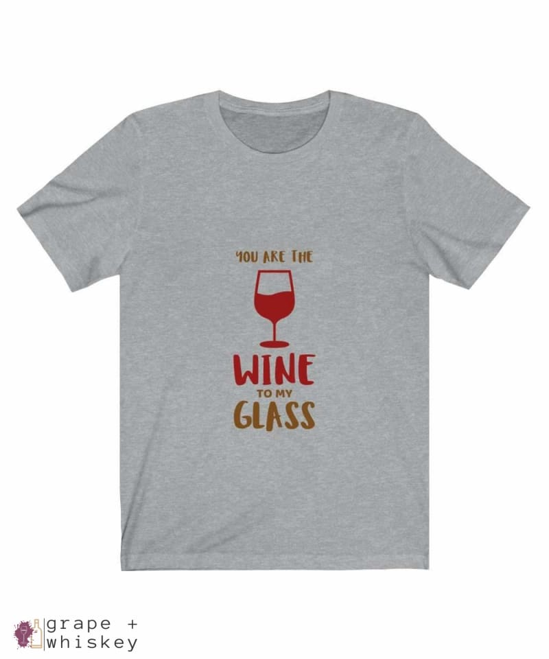 """You are the Wine to my Glass"" Short Sleeve Tee - Athletic Heather / 3XL - Grape and Whiskey"