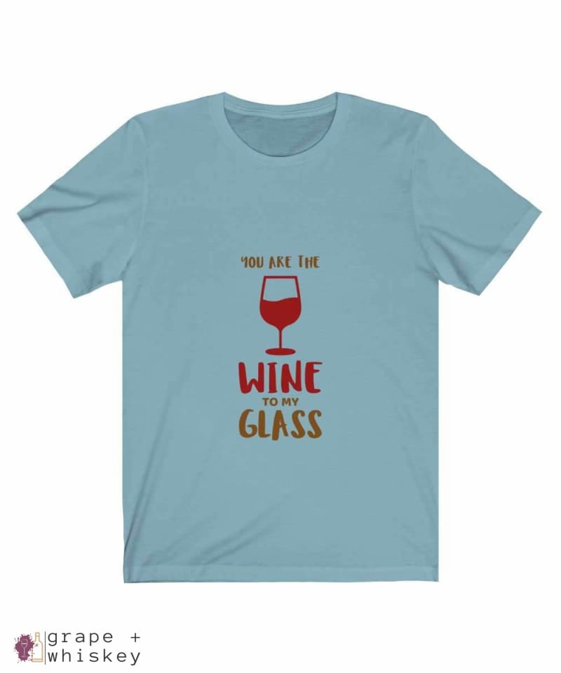 """You are the Wine to my Glass"" Short Sleeve Tee - Baby Blue / 3XL - Grape and Whiskey"