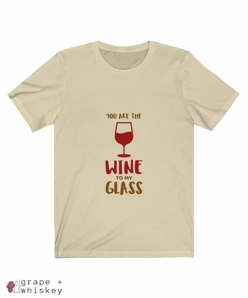 """You are the Wine to my Glass"" Short Sleeve Tee - Natural / 3XL - Grape and Whiskey"