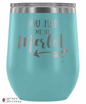 """You Had me at Merlot"" 12oz Stemless Wine Tumbler with Lid - Light Blue - Grape and Whiskey"