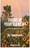 Thrive In Your Element E-Book (Earth Sign Edition | Taurus, Virgo, Capricorn)