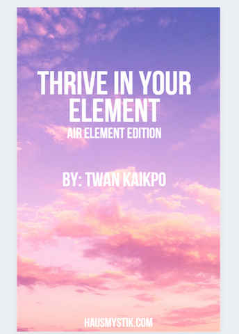 Thrive In Your Element (Air Sign Edition: Gemini, Libra, & Aquarius)