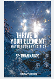 Thrive In Your Element (Water Sign Edition: Cancer, Scorpio, & Pisces)