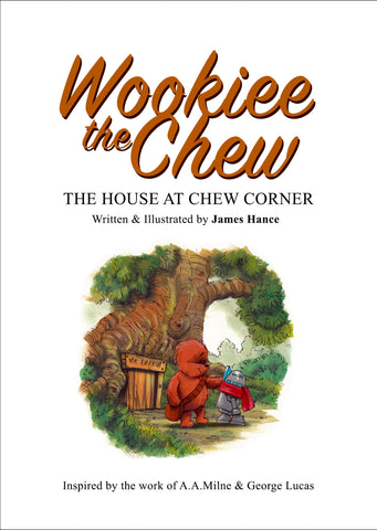 Wookiee the Chew - The House at Chew Corner - Full colour book