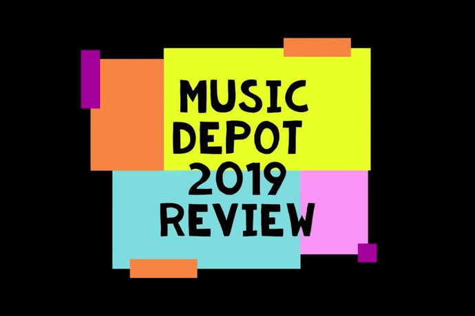Music Depot 2019 Review