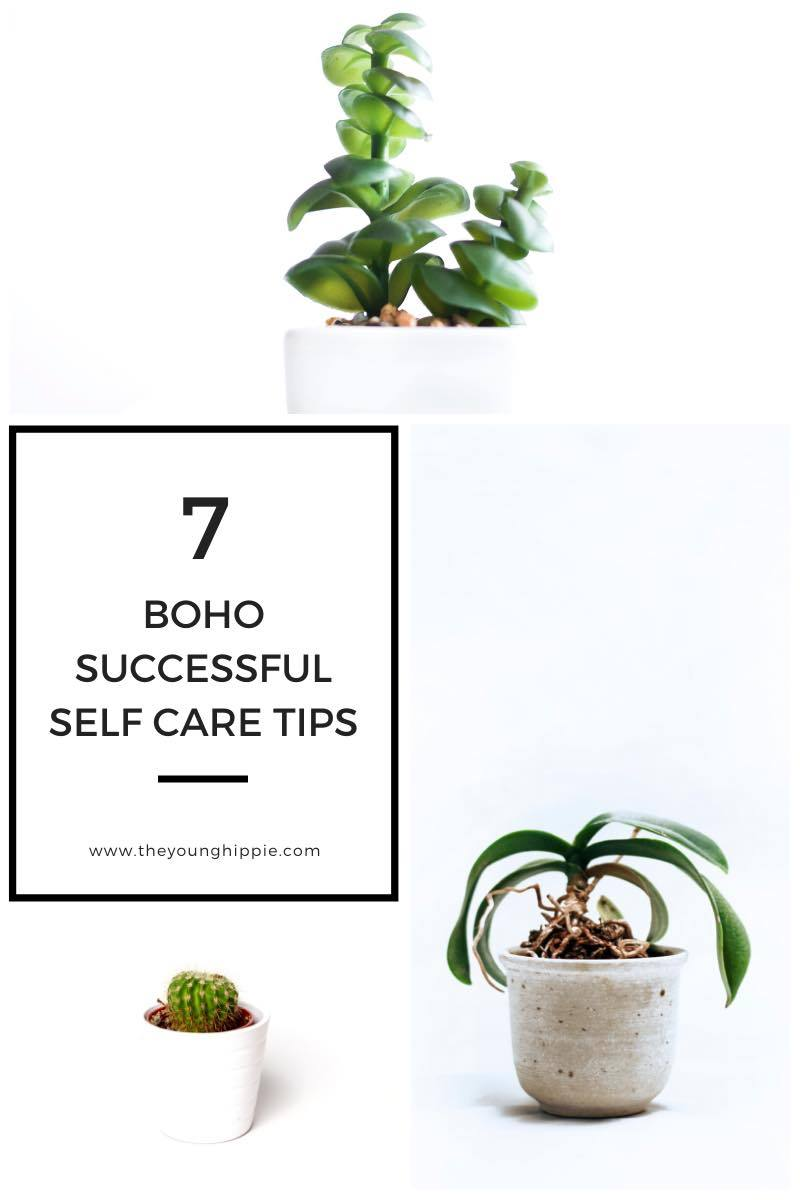 7 Boho Successful Self Care Tips